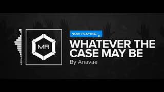 Watch Anavae Whatever The Case May Be video