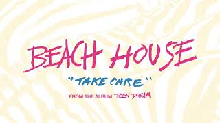 Take Care - Beach House (OFFICIAL AUDIO)