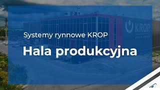 Hala produkcyjna systemów rynnowych KROP w Polance