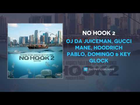 "OJ Da Juiceman, Gucci Mane, Hoodrich Pablo Juan & Key Glock Unite for ""No Hook 2"""