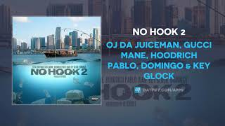 OJ Da Juiceman, Gucci Mane, Hoodrich Pablo Juan & Key Glock - No Hook 2 (AUDIO)