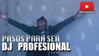 COMO SER UN DJ PROFESIONAL  #1 - NEZIIOLAS