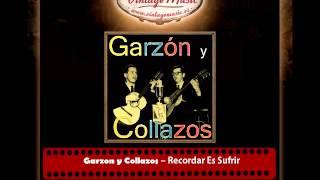 Video Garzon y Collazos – Recordar Es Sufrir download MP3, 3GP, MP4, WEBM, AVI, FLV Desember 2017