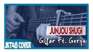 JKT48 Junjou Shugi Cover By Ghifar Ft Geryn Acoustic