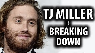 Why Deadpool 2's TJ Miller is Breaking Down