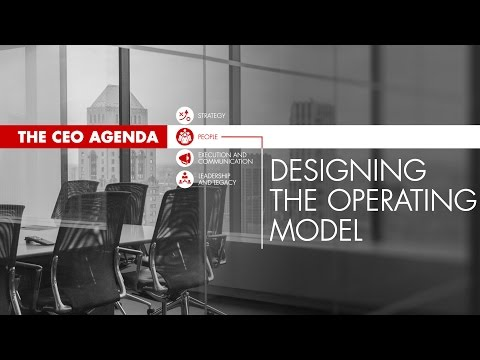 The CEO Agenda: Designing the Operating Model