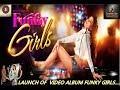 LAUNCH OF SENSATIONAL VIDEO ALBUM FUNKY GIRLS. ROOPESH RAI SIKAND