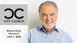 Wayne Drain I City Church I 6-7-20