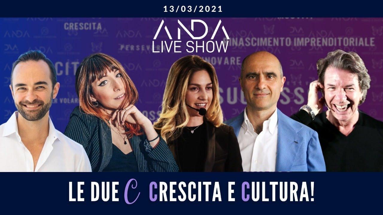 ANDA Live Show: Le due C: Crescita e Cultura!
