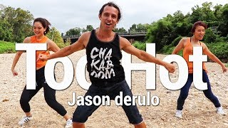 Jason Derulo  Too Hot Dance l Chakaboom Fitness Choreography