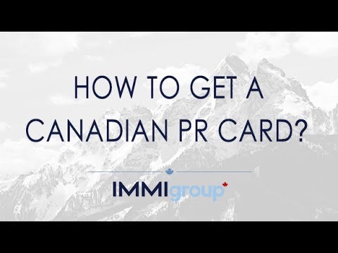 How to get a Canadian PR Card - Updated
