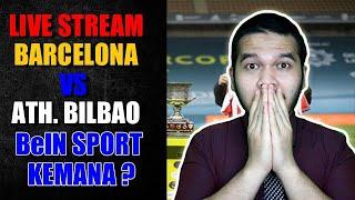 Live Stream Barcelona vs Athletic Bilbao! Kenapa Televisi Tidak Mau Menyiarkan Piala Super Spanyol ?