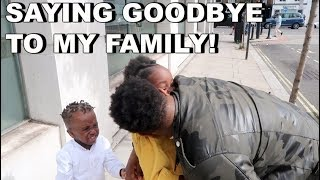 SAYING MY FINAL GOODBYE TO MY FAMILY! ( EMOTIONAL )