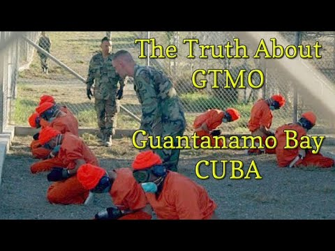 What The Media Has Not Told You About Guantanamo Bay, Cuba (GTMO)