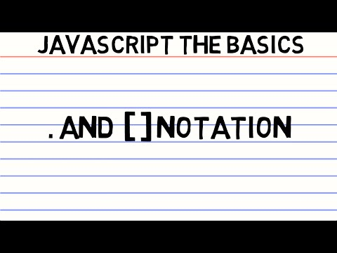 JavaScript the Basics - Dot and Bracket Notation