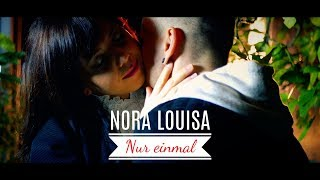 Nora Louisa Nur einmal (Offizielles Musikvideo)