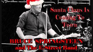 Best Live Version SANTA CLAUS IS COMIN TO TOWN Bruce Springsteen