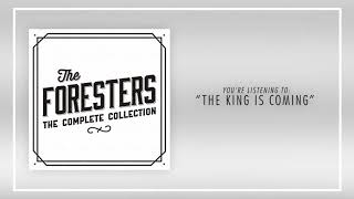 The Foresters - 14 The King Is Coming