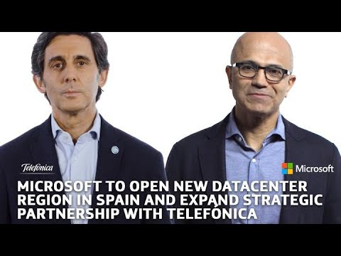 Microsoft to open new datacenter region in Spain and expand strategic partnership with Telefónica to boost Spain's competitiveness - Stories