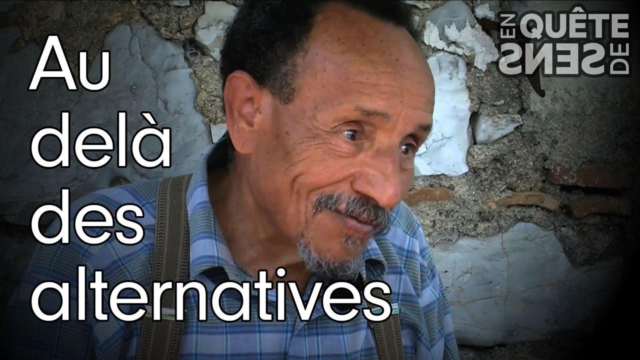 Au-delà des alternatives : Pierre Rabhi