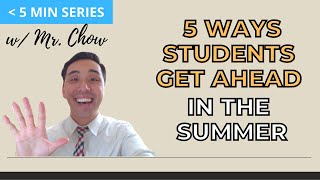 5 Ways Students Can Get Ahead in the Summer!
