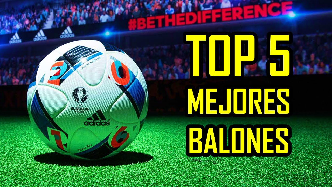 5d26f9c1e519a TOP 5 MEJORES BALONES 2015-2016 - YouTube
