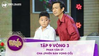 Đường đến danh ca vọng cổ | tập 9: Phan Văn Út - Cha (Phiên bản vọng cổ)
