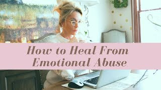 How to Heal from Emotional Abuse  April Kirkwood  AprilOfCourse