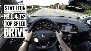 Seat Leon 1.4 TSI FR (2017) - POV on German Autobahn - Top Speed Drive (60FPS)