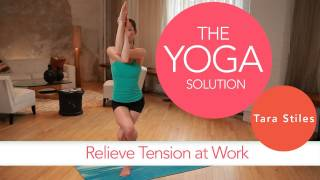 Relieve Tension at Work | The Yoga Solution With Tara Stiles