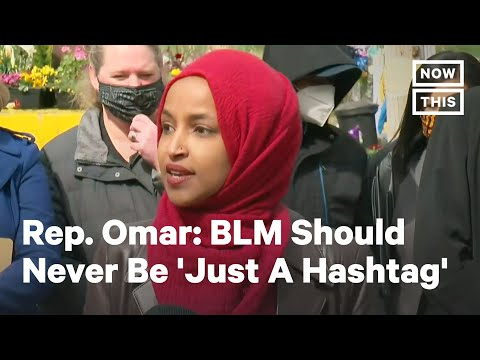 Ilhan Omar on BLM, Calls Out Police Violence