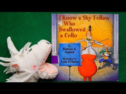 I Know A Shy Fellow Who Swallowed A Cello READ ALOUD/SUNG ALOUD!