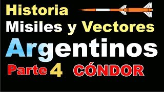 Historia de los Misiles y Vectores Argentinos Parte 4