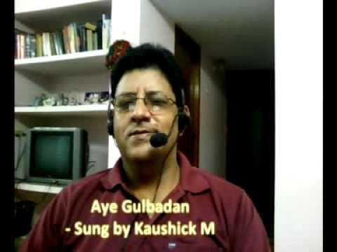 Aye Gulbadan - Sung by Kaushick M ( www.kaushickm.wordpress.com )