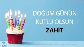 İyi ki Doğdun ZAHİT - İsme Özel Doğum Günü Şarkısı