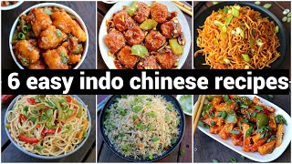 6 tasty & easy indo chinese recipes   6 इंडो चाइनीज रेसिपी   quick & instant chinese recipes