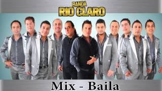 Banda Rio Claro - Mix Baila (Volvió el Sabor 2014)