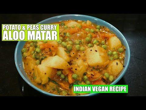 Potato Peas Curry - Aloo Mutter - Aloo Matar - Vegan Recipes - Spicy Green Peas & Potatoes