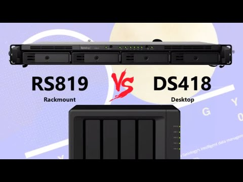 Synology RS819 Vs DS418 NAS - DiskStation Vs RackStation