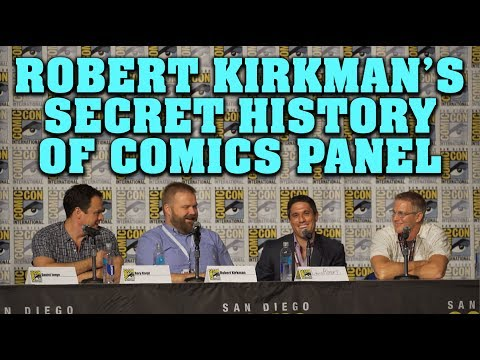 Robert Kirkman's Secret History of Comics Full Panel! - SDCC 2017