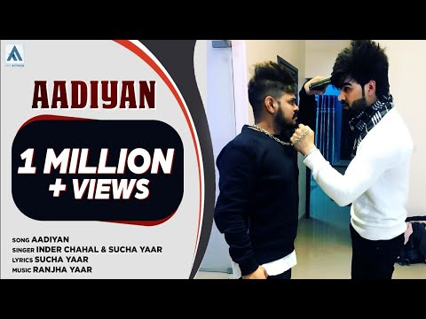Aadiyaan | Inder Chahal & Sucha Yaar | Art Attack | New Punjabi Songs 2017