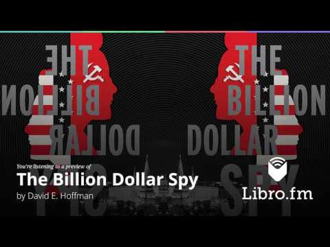 The Billion Dollar Spy—A True Story of Cold War Espionage and Betrayal by David E  Hoffman (excerpt)