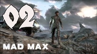 Mad Max - Gameplay Walkthrough Part 2: Magnum Opus
