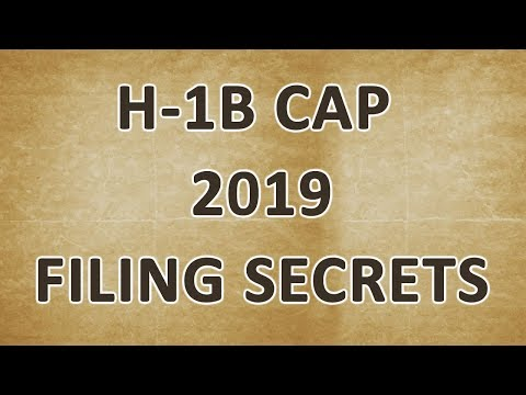 Top 5 H1B Cap 2019 Filing Secrets from US Immigration Attorney