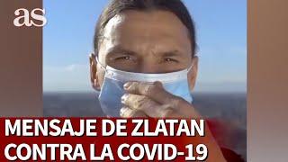 El mensaje de ZLATAN IBRAHIMOVIC para luchar contra el Coronavirus | Diario As