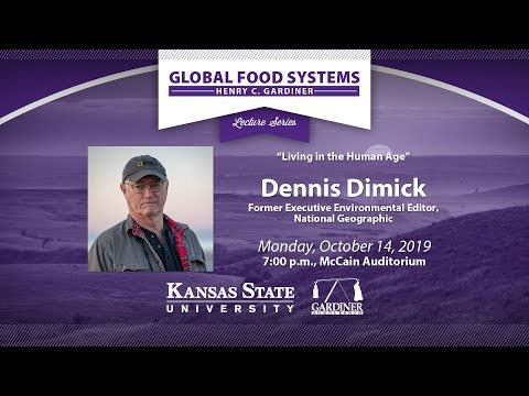 Dennis Dimick | Henry C. Gardiner Global Food Systems Lecture