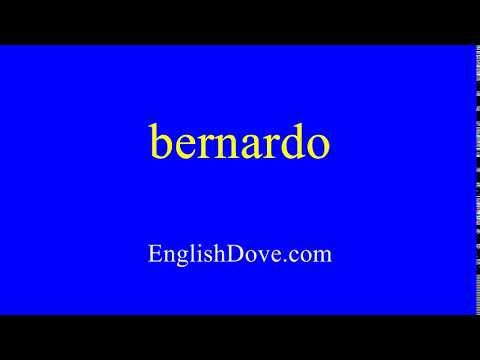 How to pronounce bernardo in American English.