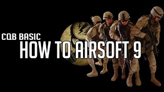 HOW TO AIRSOFT · IX · CQB