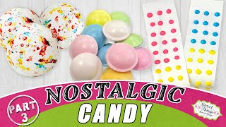 Jawbreakers, Necco Candy Buttons, & Satellite Wafers: Nostalgic Candy Part 3!