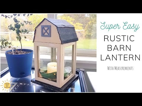 RUSTIC BARN LANTERN DIY | HOW TO WITH MEASUREMENTS